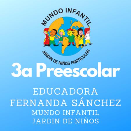 3.A PREESCOLAR EDUC. FERNANDA SÁNCHEZ CICLO 2021-2022