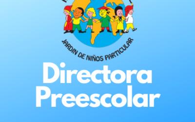 DIRECTORA PREESCOLAR EDUC. ERIKA GONZÁLEZ CICLO 2021-2022